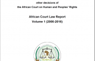 African Court Law Report Volume 1 (2006-2016)