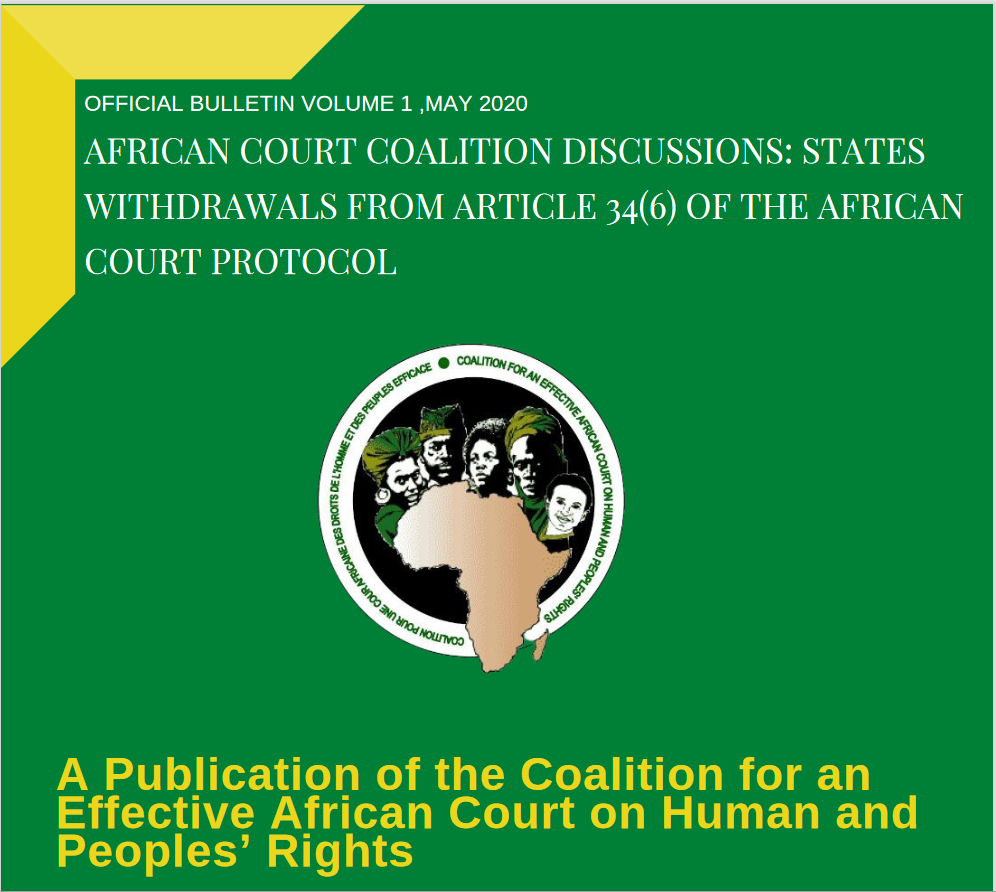 AFRICAN COURT COALITION DISCUSSIONS: STATES WITHDRAWALS FROM ARTICLE 34(6) OF THE AFRICAN COURT PROTOCOL